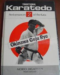 Traditional Karate-Do: Performances of the Kata ( Okinawa Goju Ryu Vol 2 )