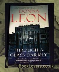Through a Glass Darkly by Donna Leon - Paperback - 2006 - from BookLovers of Bath (SKU: 146332)