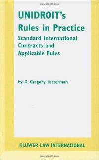 UNIDROIT's Rules in Practice: Standard International Contracts and Applicable Rule
