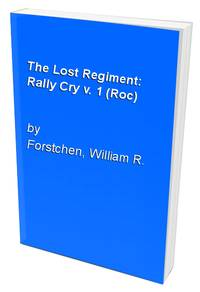 The Lost Regiment: Rally Cry v. 1 (Roc)