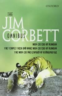 image of The Jim Corbett Omnibus: Man-eaters of Kumaon; The Man-eating Leopard of Rudraprayag; The Temple Tiger and More Man-eaters of Kumaon