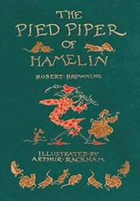 image of The Pied Piper of Hamelin - Illustrated by Arthur Rackham