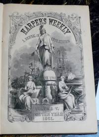 image of HARPER'S WEEKLY: A JOURNAL OF CIVILIZATION. VOLUME V. FOR THE YEAR 1861 (JANUARY - DECEMBER 1861)