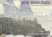 Ice Bound: impressions of the Far South