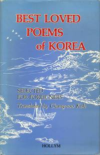 Best Loved Poems of Korea: Selected for Foreigners. Signed by Chang-soo Koh.