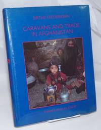 image of Caravans and Trade in Afghanistan; the changing life of the nomadic Hazarbuz