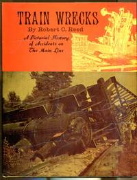 image of Train Wrecks: A Pictorial History of Accidents on The Main Line