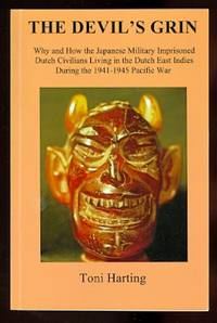 image of THE DEVIL'S GRIN:  WHY AND HOW THE JAPANESE MILITARY IMPRISONED DUTCH CIVILIANS LIVING IN THE DUTCH EAST INDIES DURING THE 1941-1945 PACIFIC WAR.