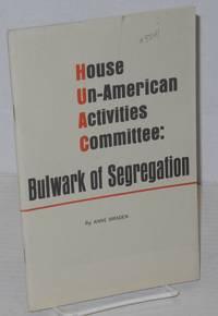 House Un-American Activities Committee: bulwark of segregation