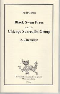Black Swan Press and the Chicago Surrealist Group. A Checklist