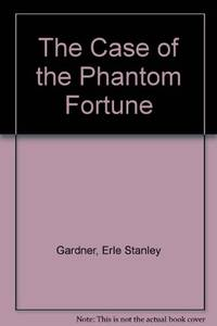 The Case of the Phantom Fortune