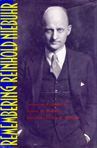 Remembering Reinhold Niebuhr Letters of Reinhold and Ursula M. Niebuhr