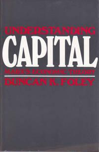 Understanding Capital: Marx's Economic Theory