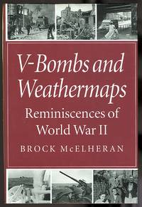 V-BOMBS AND WEATHERMAPS:  REMINISCENCES OF WORLD WAR II.