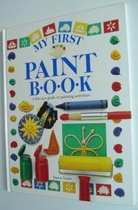 My First Painting Book - A Life-size Guide to Painting Activities