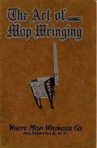 "image of ""THE ART OF MOP WRINGING"" WHITE MOP WRINGER CO."