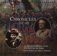 Chronicles of the Civil War : An Illustrated History of the War Between the States