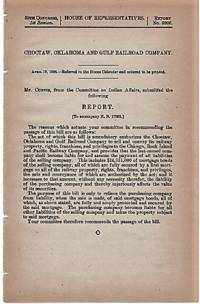 CHOCTAW, OKLAHOMA AND GULF RAILROAD COMPANY:  Report of Mr. Curtis from the Committee on Indian Affairs, 59th Congress, 1st Session, House of Representatives, Report No, 3205, April 12, 1906