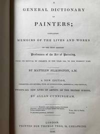 image of A General Dictionary of Painters; Containing Memoirs of the Lives and Works of the Most Eminent Professors of the Art of Painting, From Its Revival by Cimabue, in the Year 1250, to the Present Time