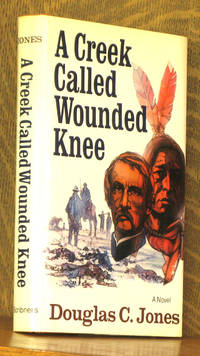 A CREEK CALLED WOUNDED KNEE