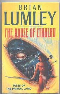 image of THE HOUSE OF CTHULHU.  TALES OF THE PRIMAL LAND.  VOLUME ONE.