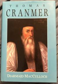 Thomas Cranmer by Diarmaid MacCulloch - First - 1996 - from Revue & Revalued Books  (SKU: 527)