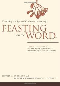 image of Feasting on the Word: Year C, Vol. 4: Season after Pentecost 2 (Propers 17-Reign of Christ)