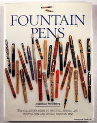Fountain Pens: The Collector's Guide to Selecting, Buying, and Enjoying New and Vintage Fountain Pens by  Jonathon Steinberg - First Edition - 1994 - from Resource Books, LLC and Biblio.com