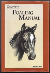 Complete Foaling Manual