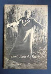 DON'T PUSH The RIVER (IT FLOWS By ITSELF) by Stevens, Barry - 1970