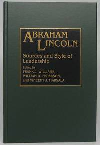 Abraham Lincoln: Sources and Style of Leadership