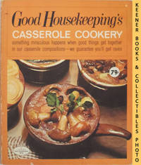 Good Housekeeping's Casserole Cookery, Vol. 4: Good Housekeeping's  Fabulous 15 Cookbooks Series by Good Housekeeping Magazine Food Editors - Paperback - First Edition - 1971 - from KEENER BOOKS (Member IOBA) (SKU: 011036)