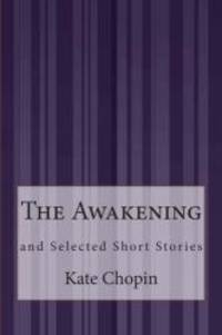 image of The Awakening: and Selected Short Stories