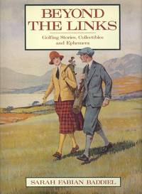 Beyond the Links - Golfing Stories, Collectibles and Ephemera