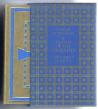 A History of The Crusades. Three Volumes - The First Crusade, The Kingdom of Jerusalem, The Kingdom of Acre