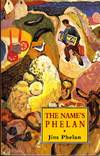 image of The Name's Phelan: The First Part of the Autobiography of Jim Phelan
