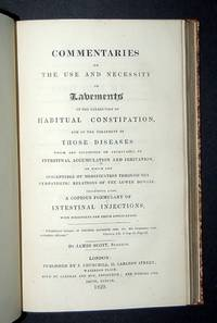 Commentaries on the Use and Necessity of Lavements in the Correction of Habitual Constipation, and in the Treatment of those Diseases which are occasioned or aggravated by Intestinal Accumulation and Irritation, or which are Susceptible of Modification through the Sympathetic Relations of the Lower Bowels; Including also a Copious Formulary of Intestinal Injections, with Directions for their Application by SCOTT (James) - First Edition - from Forest Books and Biblio.co.uk