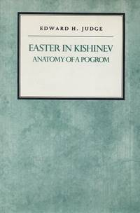 EASTER IN KISHINEV: ANATOMY OF A POGROM?