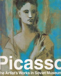 Picasso:  The Artist's Works In Soviet Museums