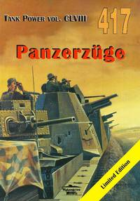 PANZERZÜGE  GERMAN ARMORED TRAINS OF WW2 by Janusz Ledwoch - Paperback -  First Edition - 2015 - from Mikhail Barkovskiy and Biblio com