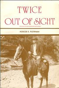 Twice Out Of Sight : As Far As You Can See And That Much Farther by  Roscoe E Plowman - Paperback - 1st Edition - 1982 - from Chris Hartmann, Bookseller (SKU: 033718)