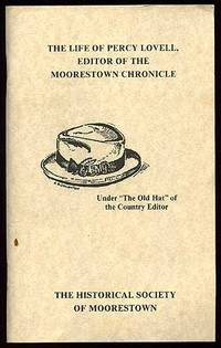 image of The Life of Percy Lovell, Editor of the Moorestown Chronicle. Under