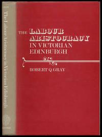 image of The Labour Aristocracy in Victorian Edinburgh