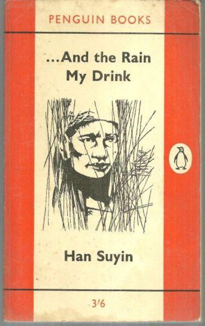 AND THE RAIN MY DRINK, Suyin, Han