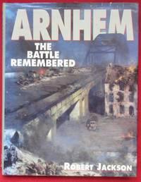 image of Arnhem: The Battle Remembered