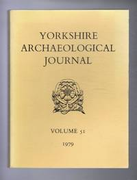 The Yorkshire Archaeological Journal Volume 51 1979, A Review of History, Antiquities and Topography in the County published under the Direction of the Council of the Yorkshire Archaeological Society