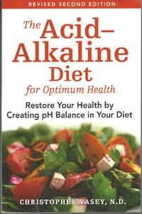 image of Acid-alkaline Diet For Optimum Health  Restore Your Health by Creating pH  Balance in Your Diet
