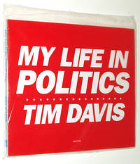 Tim Davis: My Life in Politics by  Tim; Jack Hitt Davis - First Edition - 2006 - from A&D Books and Biblio.co.uk