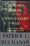 "Churchill Hitler and ""The Unnecessary War"