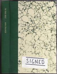 image of To the Hilt -(Limited Edition Numbered # 73 of 99, SIGNED By Dick Francis)-